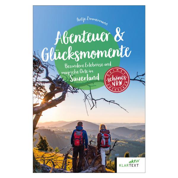 Abenteuer & Glücksmomente. Besondere Erlebnisse und magische Orte im Sauerland