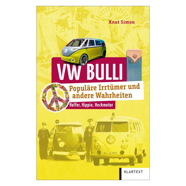 VW Bulli. Populäre Irrtümer & andere Wahrheiten
